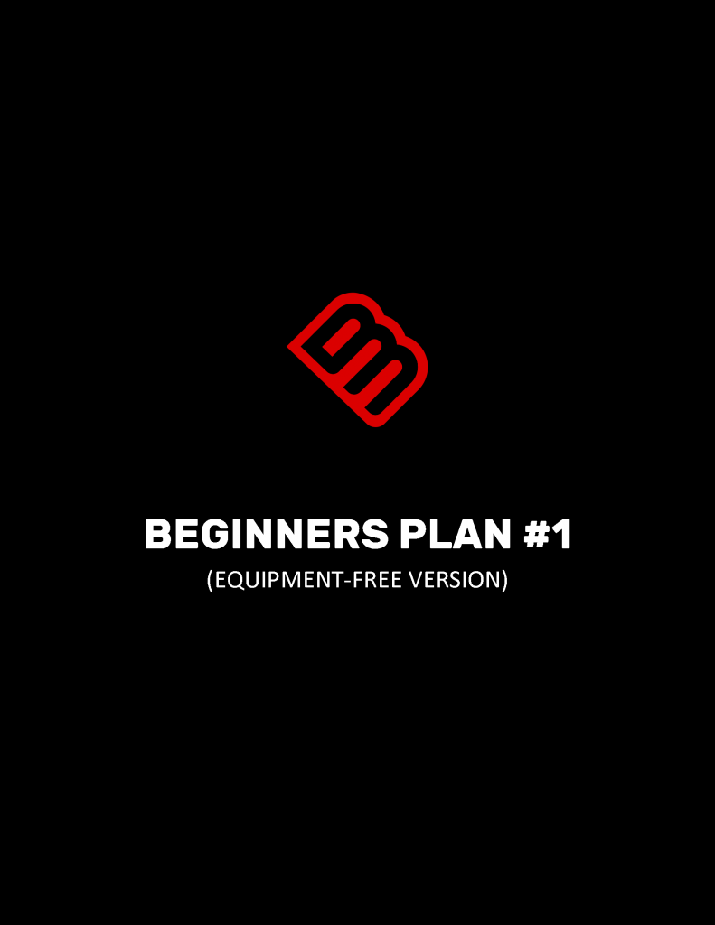 BEGINNERS PLAN #1 (EQUIPMENT-FREE VERSION)